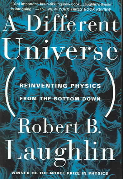 A Different Universe By Laughlin, Robert B.