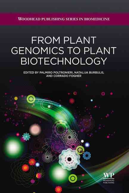 From Plant Genomics to Plant Biotechnology By Poltronieri, Palmiro/ Burbulis, Natalija/ Fogher, Corrado